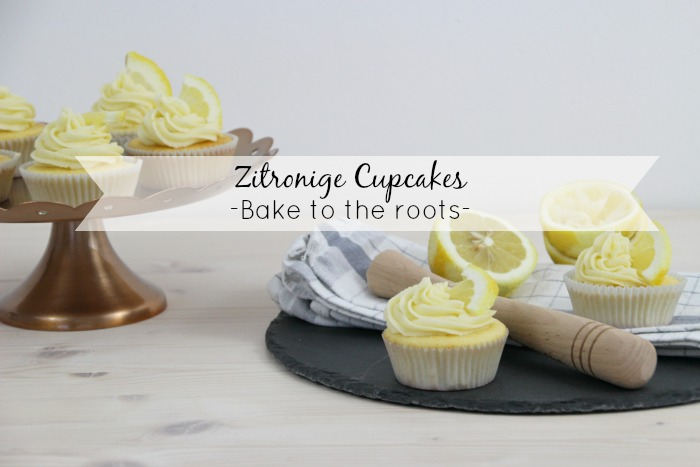 Zitronige Cupcakes | Bake to the roots