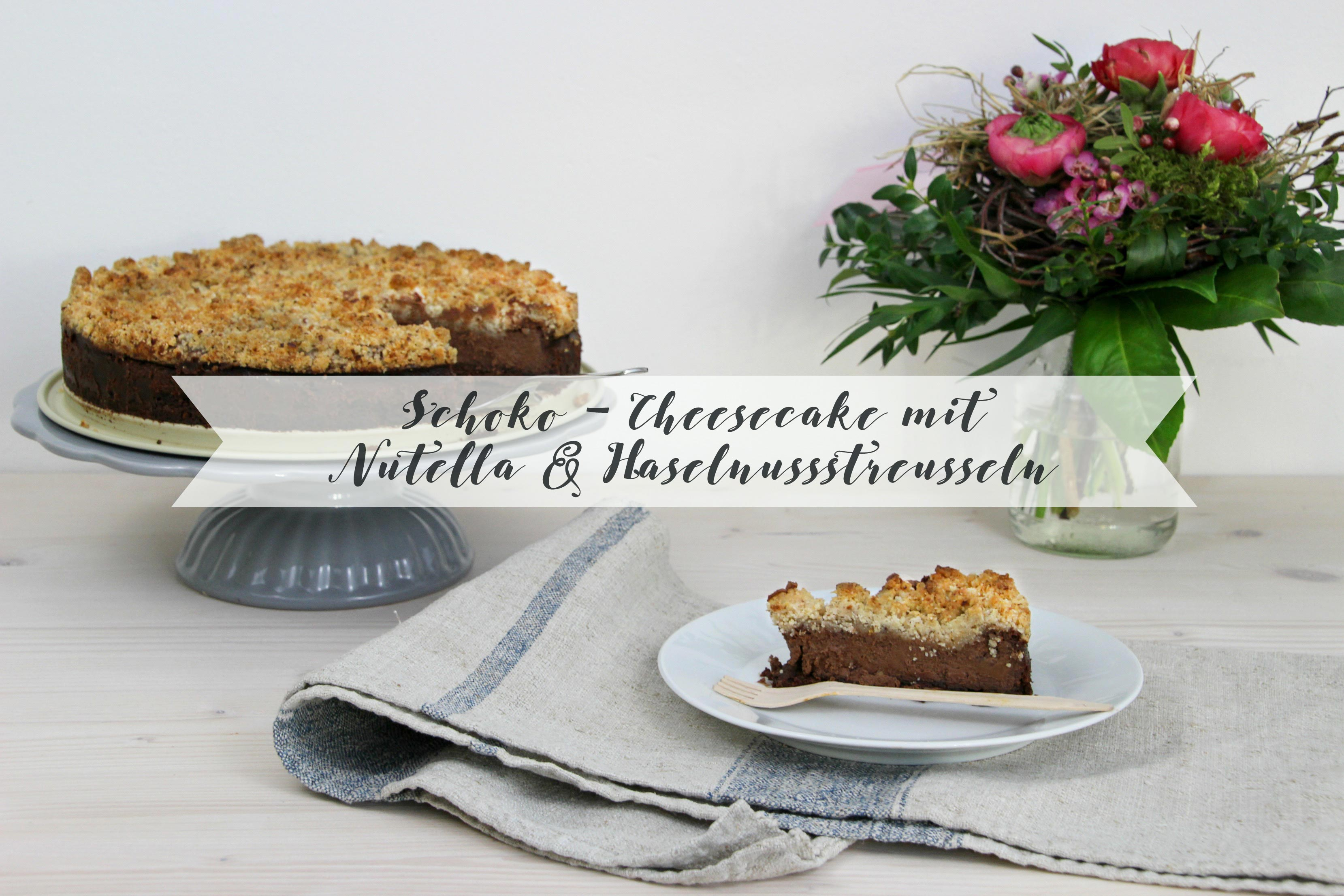 Saftiger Schoko-Cheesecake mit Nutella & Haselnussstreuseln
